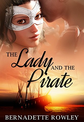 Bernadette Rowley – The Lady and The Pirate: Wildecoast Saga Book 3