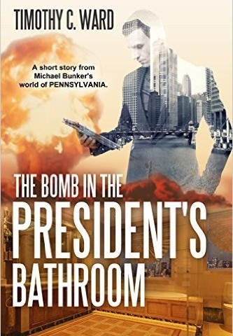 Timothy C. Ward – The Bomb in the President's Bathroom