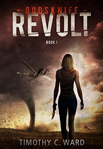Timothy C. Ward – Godsknife: Revolt, Book One