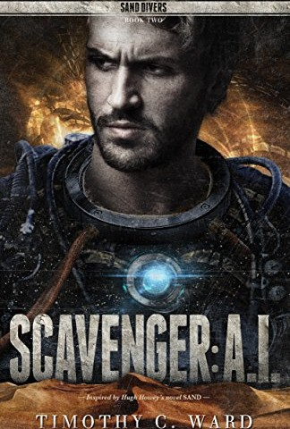 Timothy C. Ward – Scavenger: A.I.: (Sand Divers, Book Two)