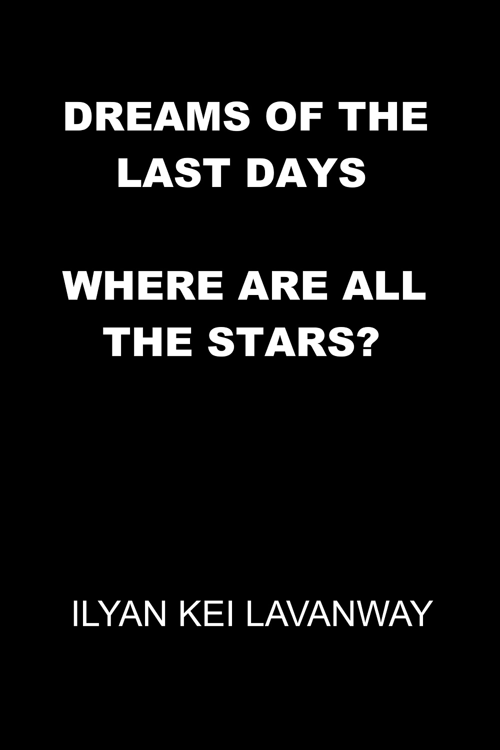 Dreams Of The Last Days Where Are All The Stars