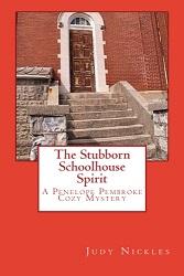 The Stubborn Schoolhouse Spirit cover final small